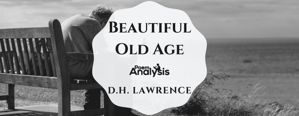 Beautiful Old Age by D.H. Lawrence