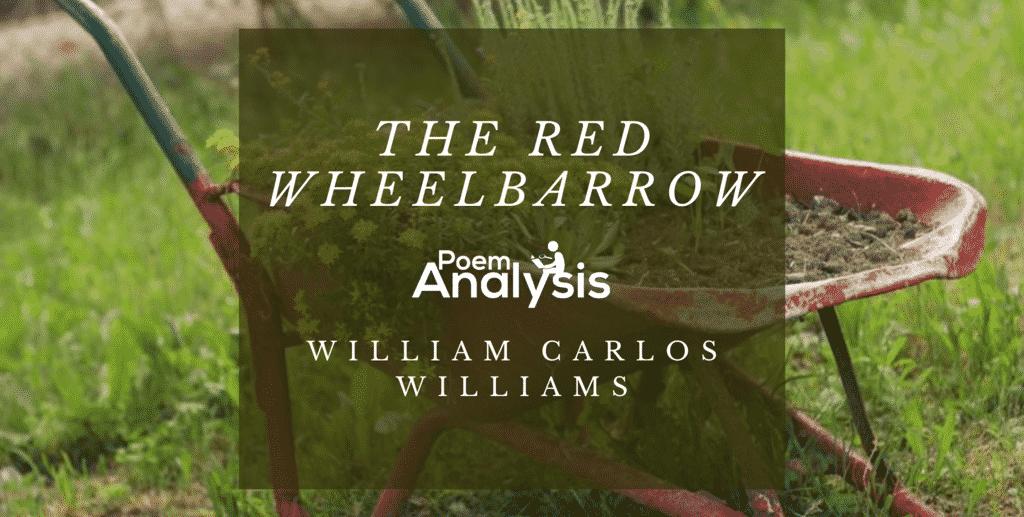 The Red Wheelbarrow by William Carlos Williams