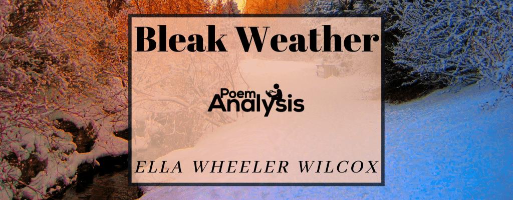 Bleak Weather by Ella Wheeler Wilcox