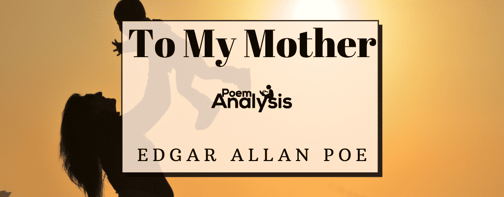 To My Mother by Edgar Allan Poe