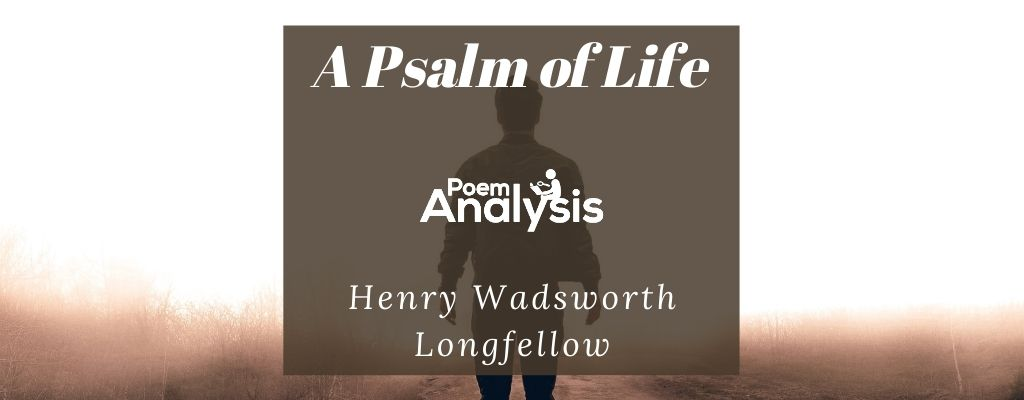 A Psalm of Life by Henry Wadsworth Longfellow