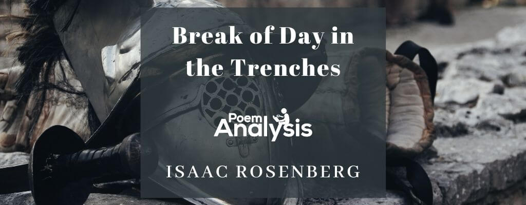 Break of Day in the Trenches by Isaac Rosenberg
