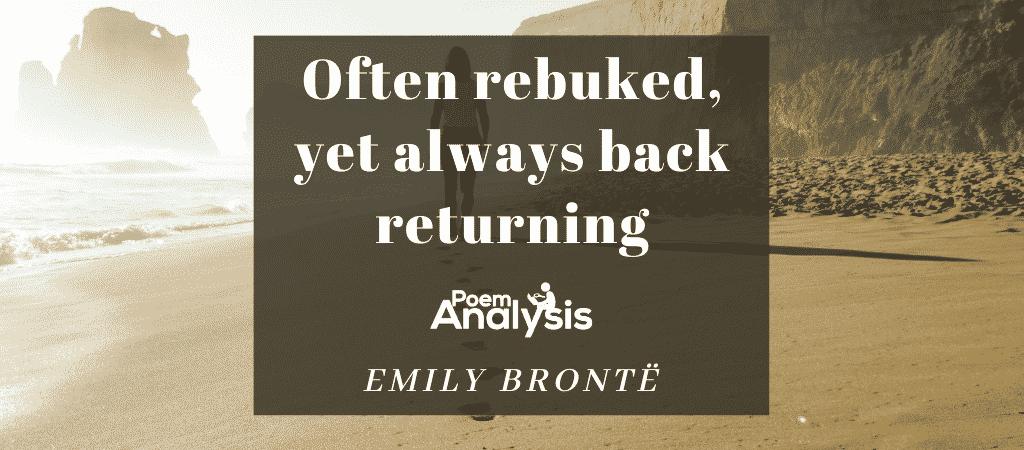 Often rebuked, yet always back returning by Emily Brontë