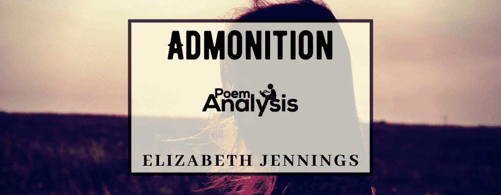Admonition by Elizabeth Jennings