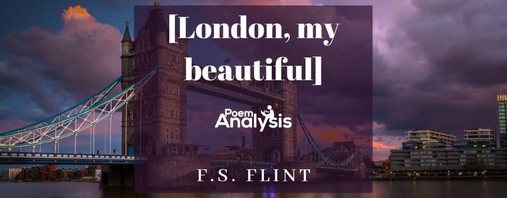 London, my beautiful by F.S. Flint