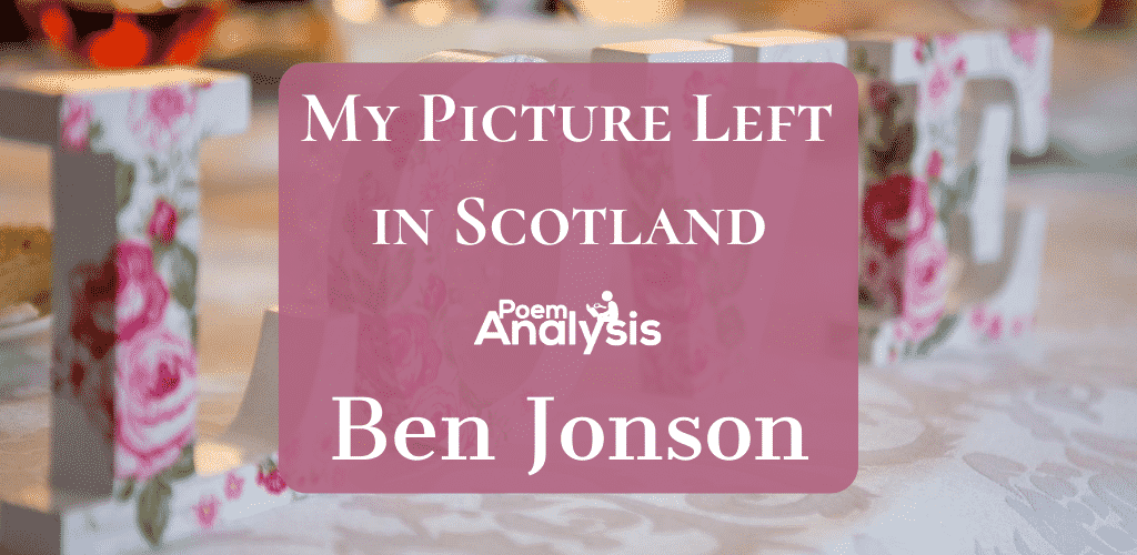 My Picture Left in Scotland by Ben Jonson