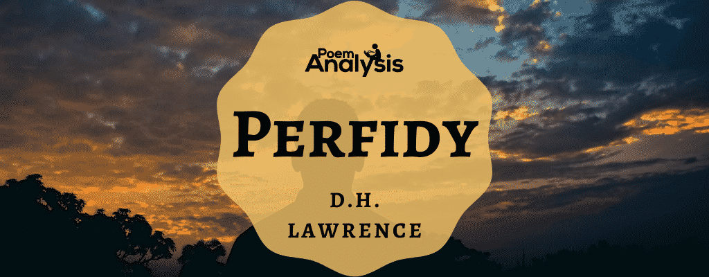 Perfidy by D.H. Lawrence