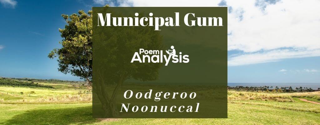 Municipal Gum by Oodgeroo Noonuccal