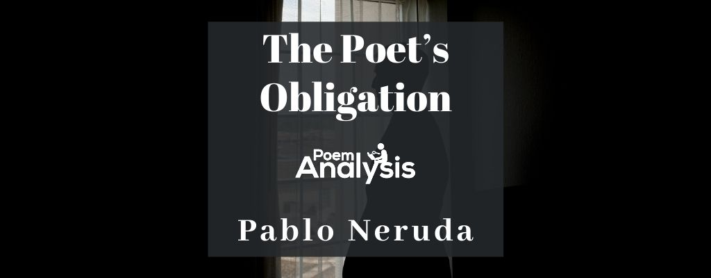 The Poet's Obligation by Pablo Neruda
