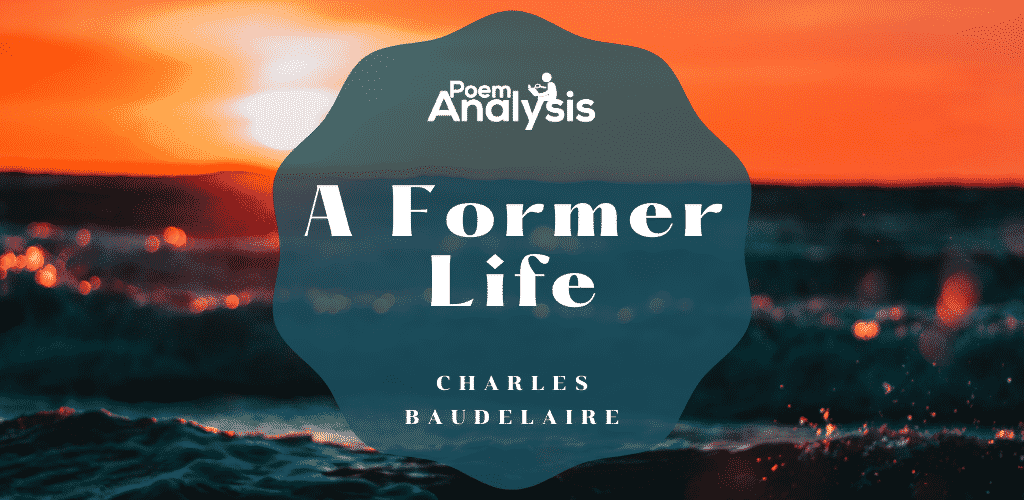 A Former Life by Charles Baudelaire