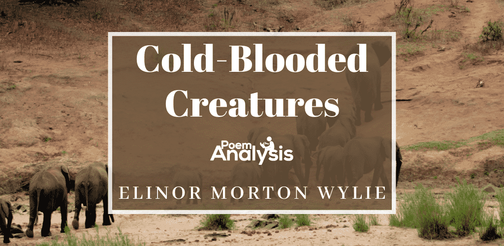 Cold-Blooded Creatures by Elinor Morton Wylie
