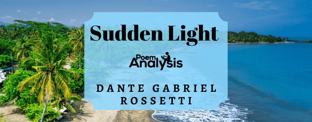 Sudden Light by Dante Gabriel Rossetti