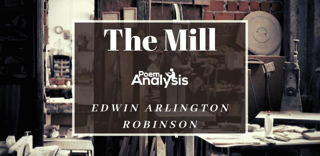 The Mill by Edwin Arlington Robinson