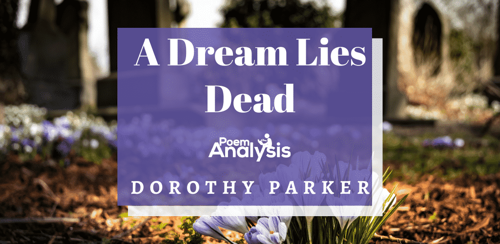 A Dream Lies Dead by Dorothy Parker