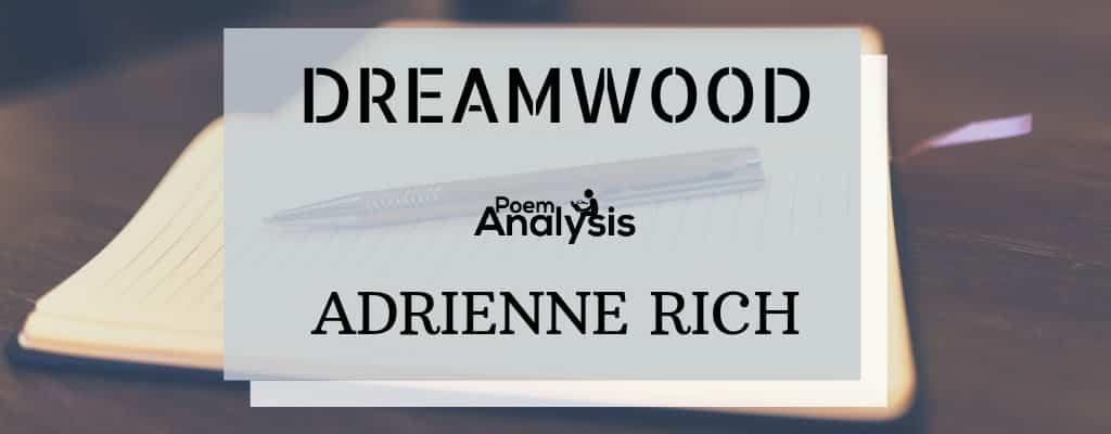 Dreamwood by Adrienne Rich