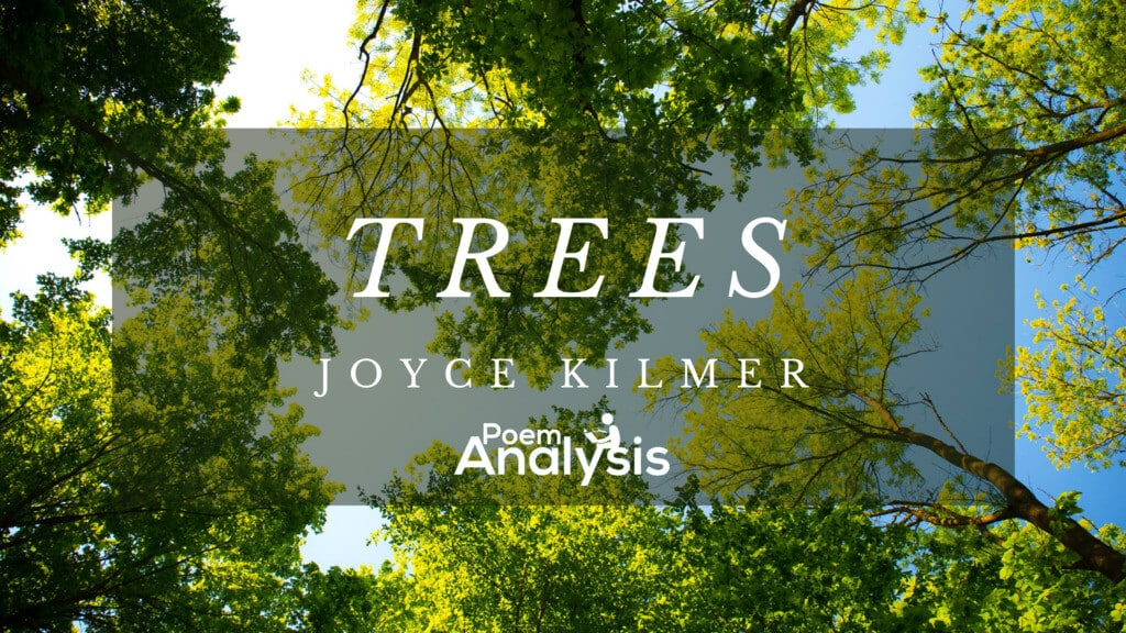 Summary And Analysis Of Trees By Joyce Kilmer Poem Analysis The tree off to the left note: of trees by joyce kilmer poem analysis