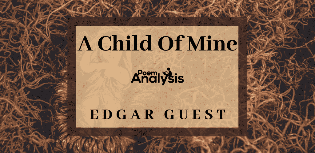 A Child Of Mine by Edgar Guest
