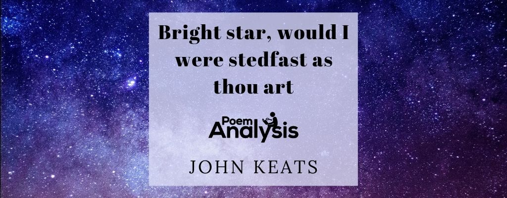 Bright Star Would I Were Stedfast A Thou Art Poem Analysis Paraphrase
