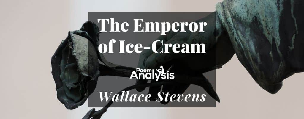 The Emperor of Ice-Cream by Wallace Stevens