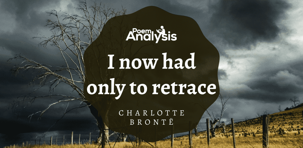 I now had only to retrace by Charlotte Brontë
