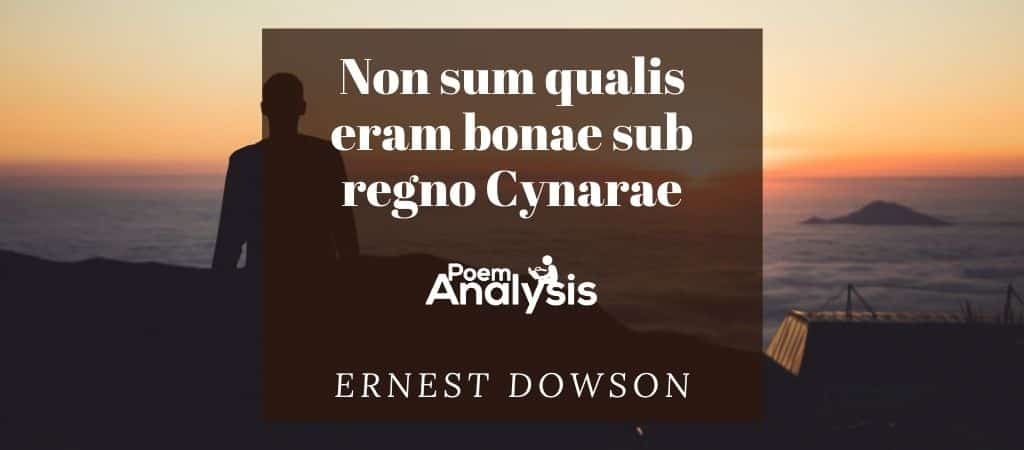 Non sum qualis eram bonae sub regno Cynarae by Ernest Dowson