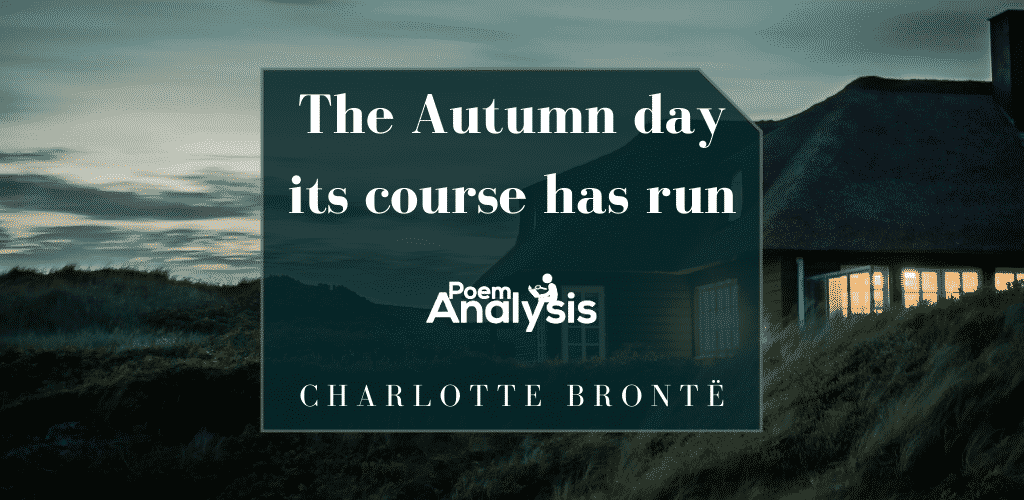 The Autumn day its course has run by Charlotte Brontë