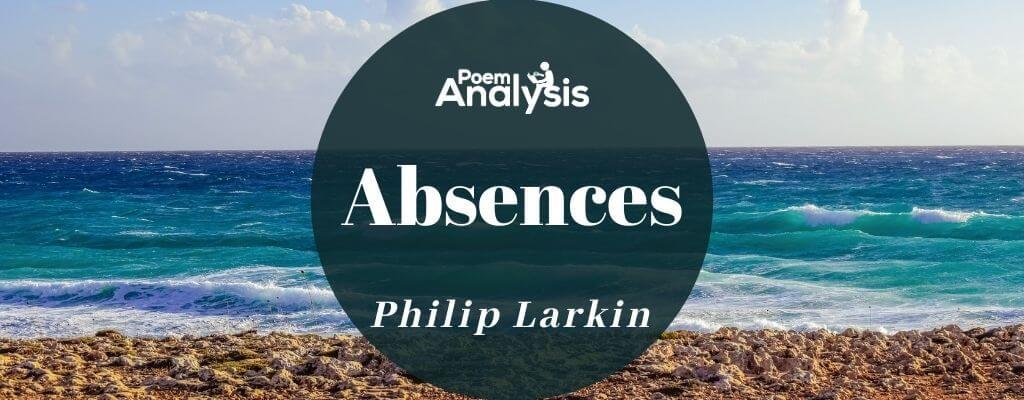 Absences by Philip Larkin