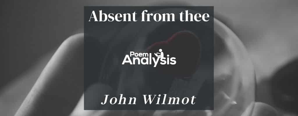 Absent from thee by John Wilmot