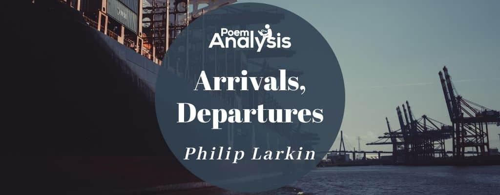 Arrivals, Departures by Philip Larkin