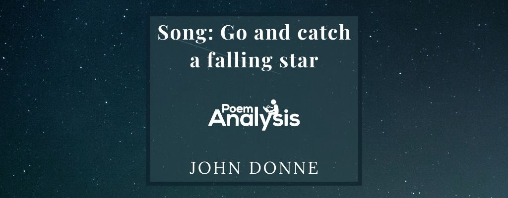 Song: Go and catch a falling star by John Donne