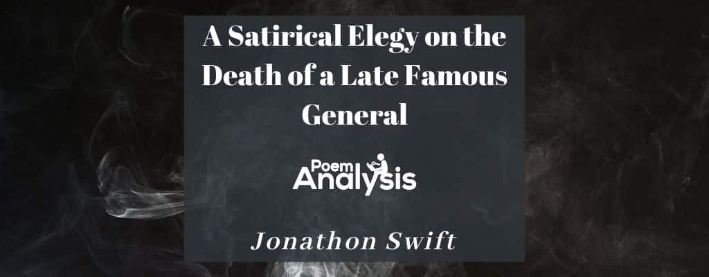 A Satirical Elegy on the Death of a Late Famous General by Jonathon Swift