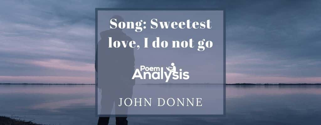Song: Sweetest love, I do not go by John Donne