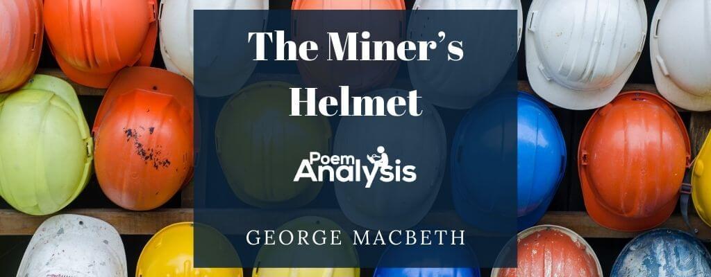 The Miner's Helmet by George Macbeth