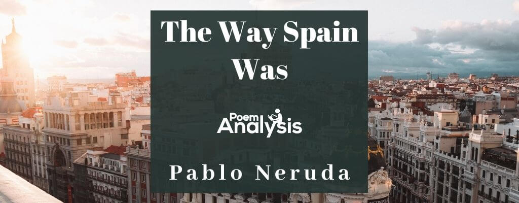 What Spain Was Like by Pablo Neruda