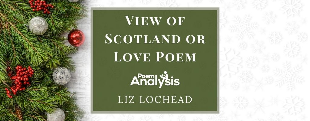 View of Scotland/Love Poem by Liz Lochead