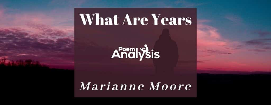 What Are Years by Marianne Moore