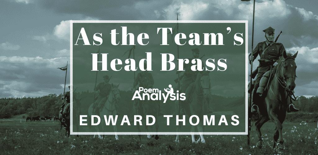 As the Team's Head Brass by Edward Thomas