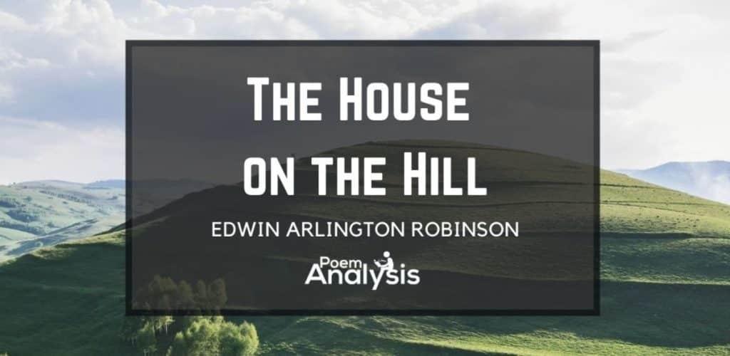 the house on the hill by edwin arlington robinson