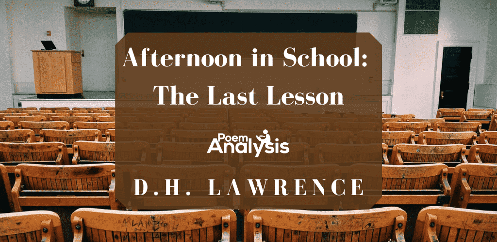 Afternoon in School: The Last Lesson by D.H. Lawrence