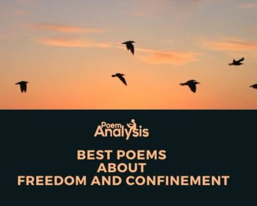 Best Poems about Freedom and Confinement