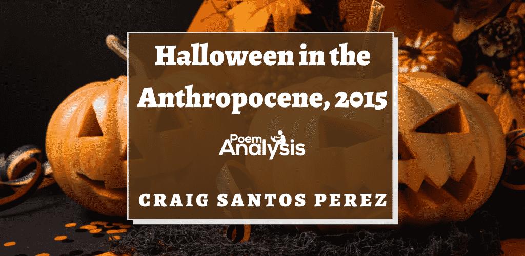 Halloween in the Anthropocene, 2015 by Craig Santos Perez