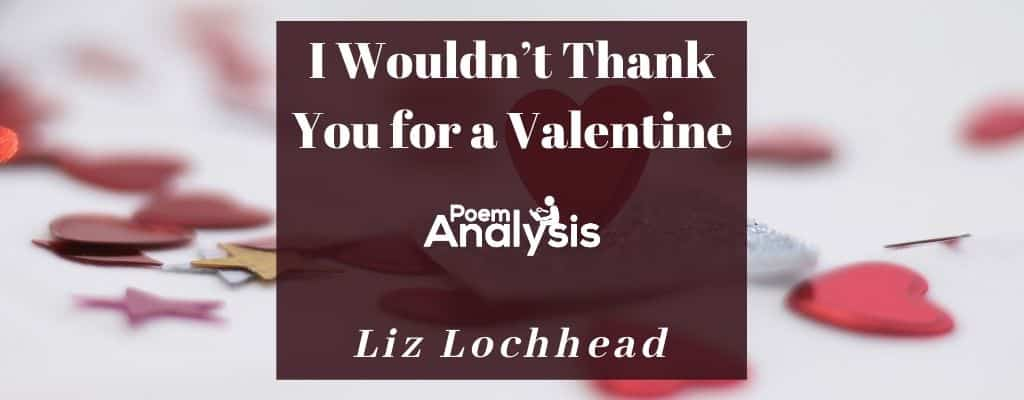 I Wouldn't Thank You for a Valentine by Liz Lochhead