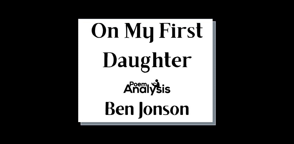 On My First Daughter by Ben Jonson