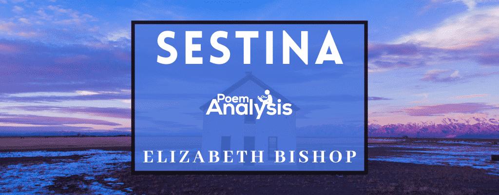 Sestina by Elizabeth Bishop
