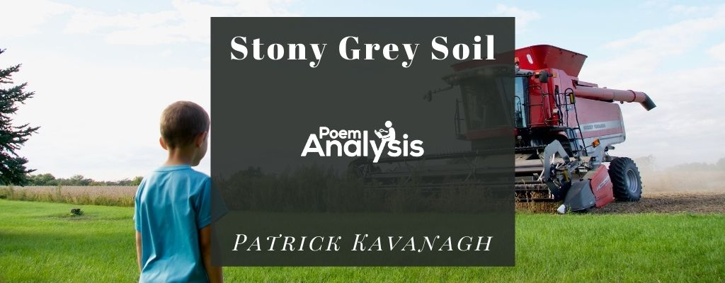 Stony Grey Soil by Patrick Kavanagh