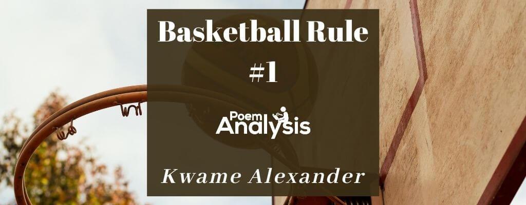 Basketball Rule #1 by Kwame Alexander