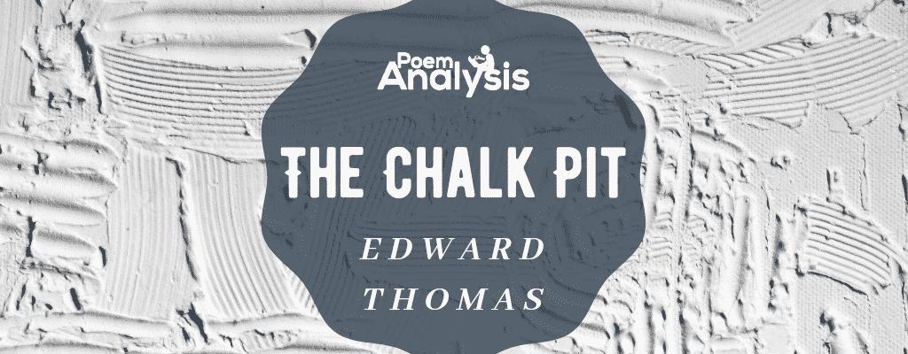 The Chalk Pit by Edward Thomas