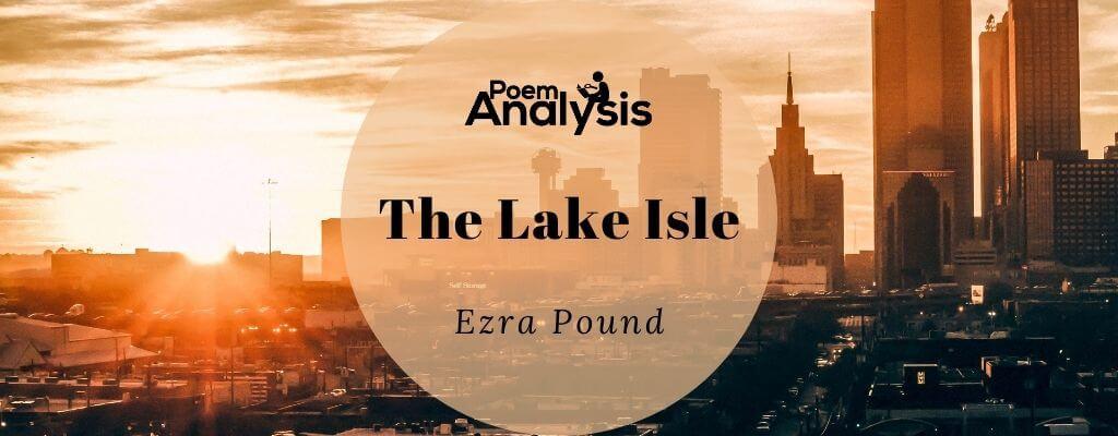 The Lake Isle by Ezra Pound