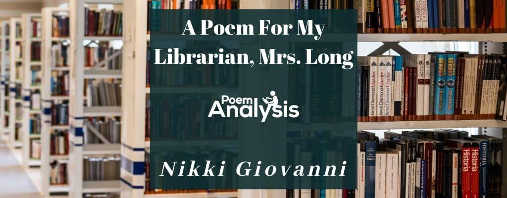 A Poem For My Librarian, Mrs. Long