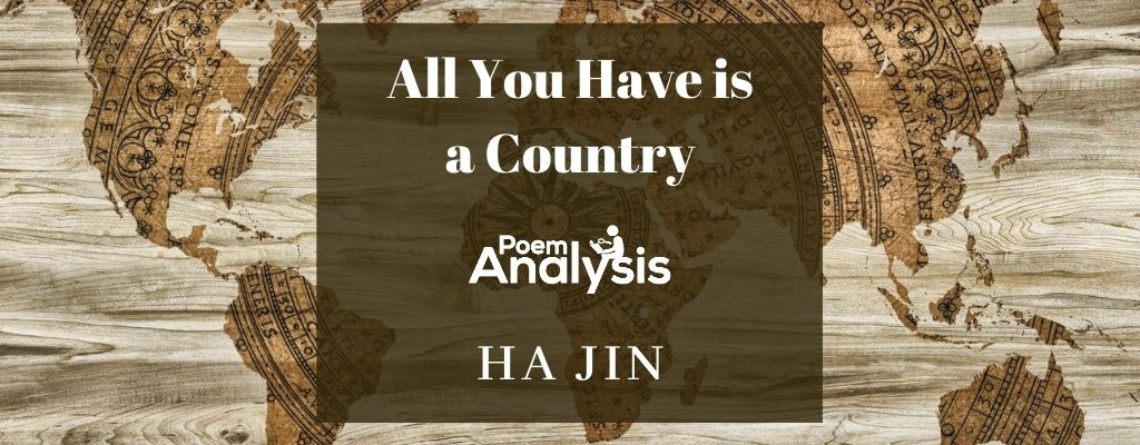 All You Have is a Country by Ha Jin